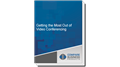 Getting the Most Out of Video Conferencing