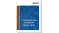 True Benefits of a Cloud Contact Center