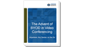 The Advent of BYOD in Video Conferencing